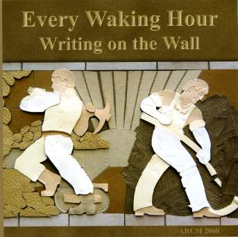 Writing on the Wall CD cover - Every Waking Hour