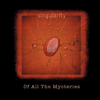 Of All the Mysteries CD cover - Singularity